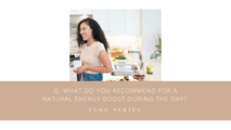 What do you recommend for a natural energy boost during the day?