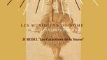 """Les Musiciens du Dôme-Rebel-""""Les Caractères de la Danse"""""""