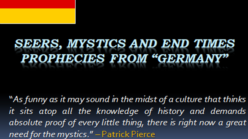 German  End  Time  Seers, Mystics and Apparitions