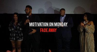 Fade Away (Motivation on Monday)