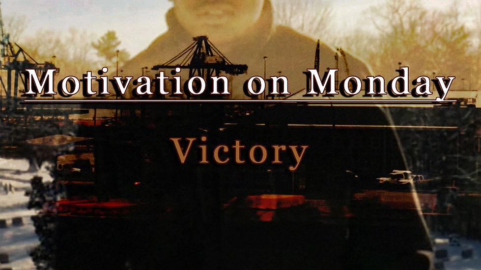 Victory (Motivation on Monday)