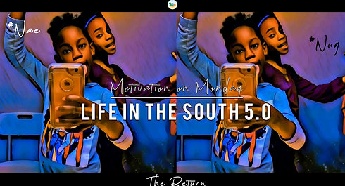 Life in the South 5.0 -Nae and Nug