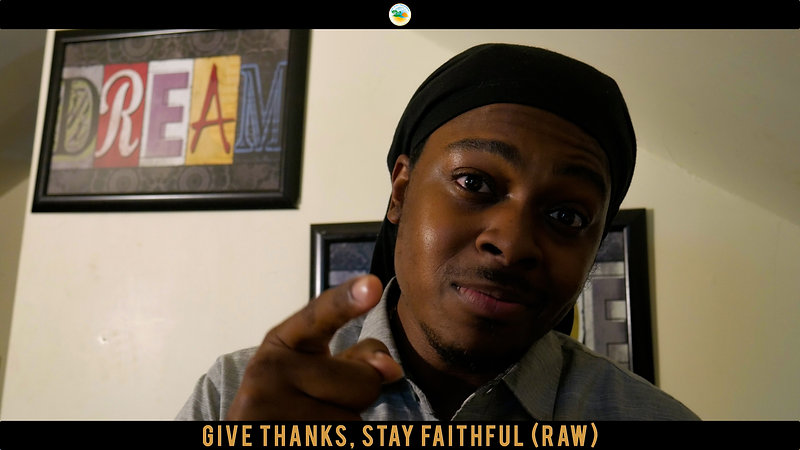 Give Thanks, Stay Faithful (Raw)