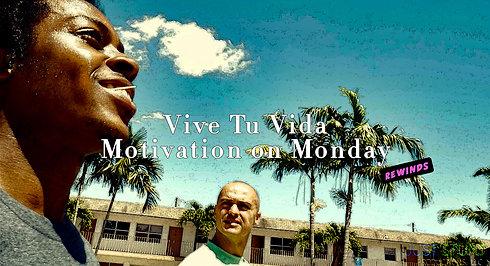 Vive Tu Vida (Pt.2) Motivation on Monday-Rewinds)