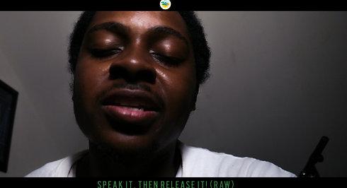Speak It, Then Release It! (Raw)