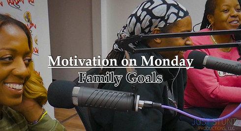 Family Goals (Motivation on Monday Rewinds)