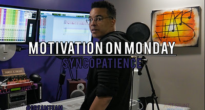 Syncopatience (Motivation on Monday)