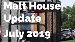 Malt House Update: July 2019