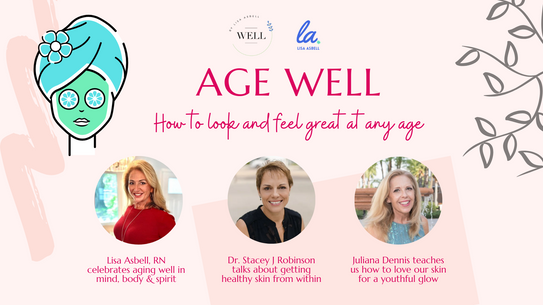 *Age WELL: How To Look And Feel Great At Any Age!