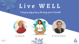 *Live WELL: Why Sleep is the Holy Grail of Health