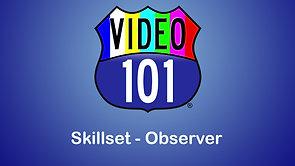 Editing Skillset - Observer