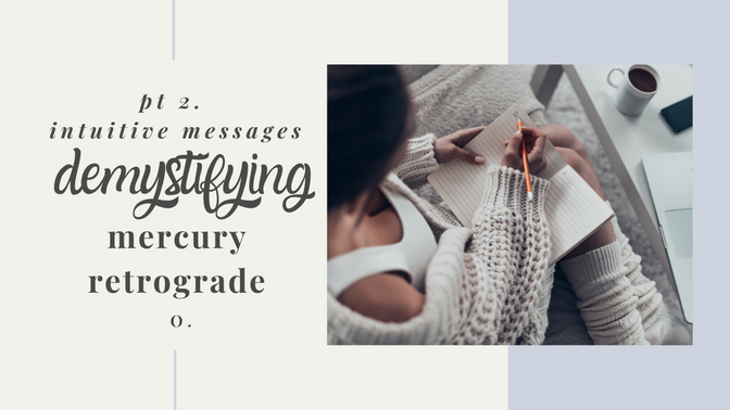 pt 2 Demystifying Mercury Retrograde Intuitive Messages