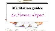Méditation en direct pour se préparer à un nouveau départ