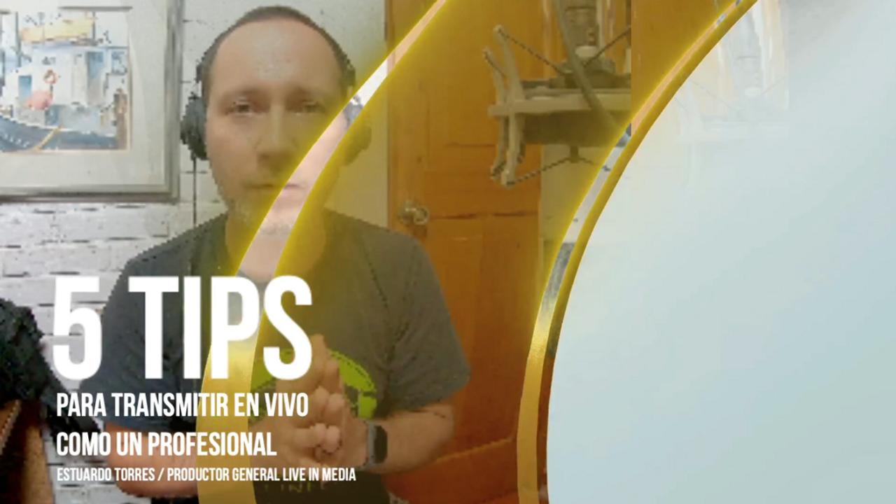 5 Tips para transmitir en vivo como Pro
