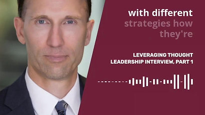 Ryan Lahti - Leveraging Thought Leadership, Part 1