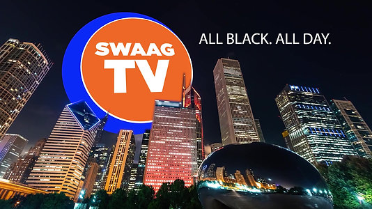 SWAAGTV-CHICAGO'S 1ST and ONLY LOCAL BLACK BROADCAST TELEVISION STATION