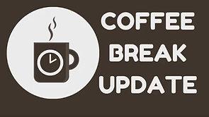 Coffee Break Update