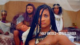 Half Untold 30 Sec Teaser