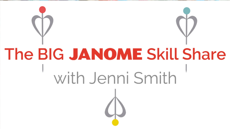 The BIG JANOME Skill Share