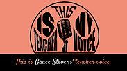 This is Grace Stevens' Teacher Voice