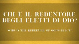 20 - Chi è il Redentore degli eletti di Dio?