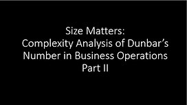 Size Matters: Complexity Analysis of Dunbar's Number in Business Operations Part II