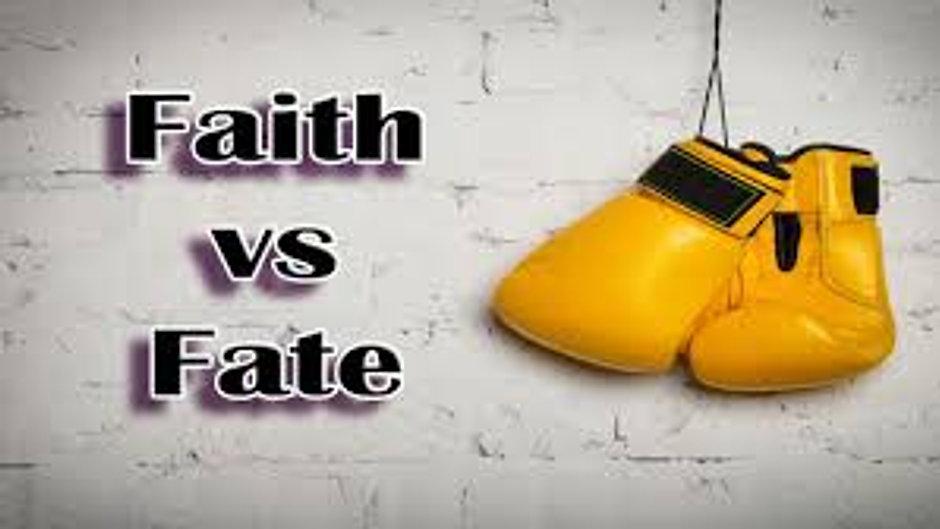 Faith vs. Fate