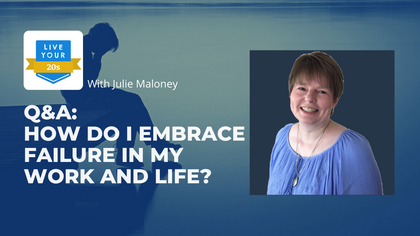 Live Your Twenties x Julie Maloney: Embracing Failure in Work and Life