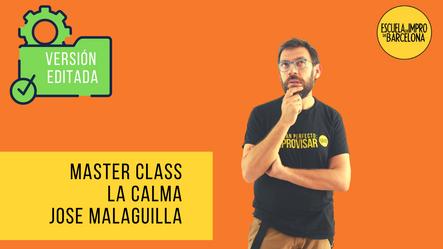 Master Class LA CALMA, por Jose Malaguilla