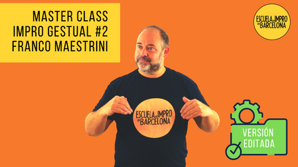 Master Class IMPRO GESTUAL #2 - Creación de espacios, por Franco Maestrini