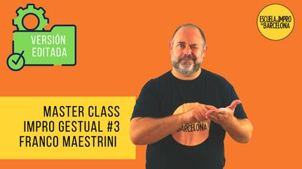 Master Class IMPRO GESTUAL #3 - Creación de espacios, por Franco Maestrini