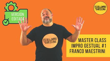 Master Class IMPRO GESTUAL #1 - La Base, por Franco Maestrini