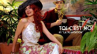 """""""TOI C'EST MOI"""" - La Plantation"""