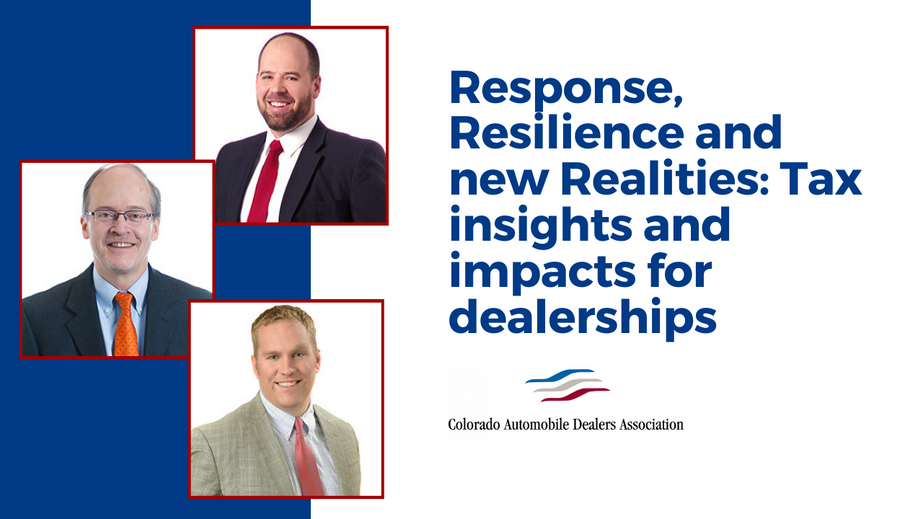 Response, Resilience and new Realities: Tax insights and impacts for dealerships