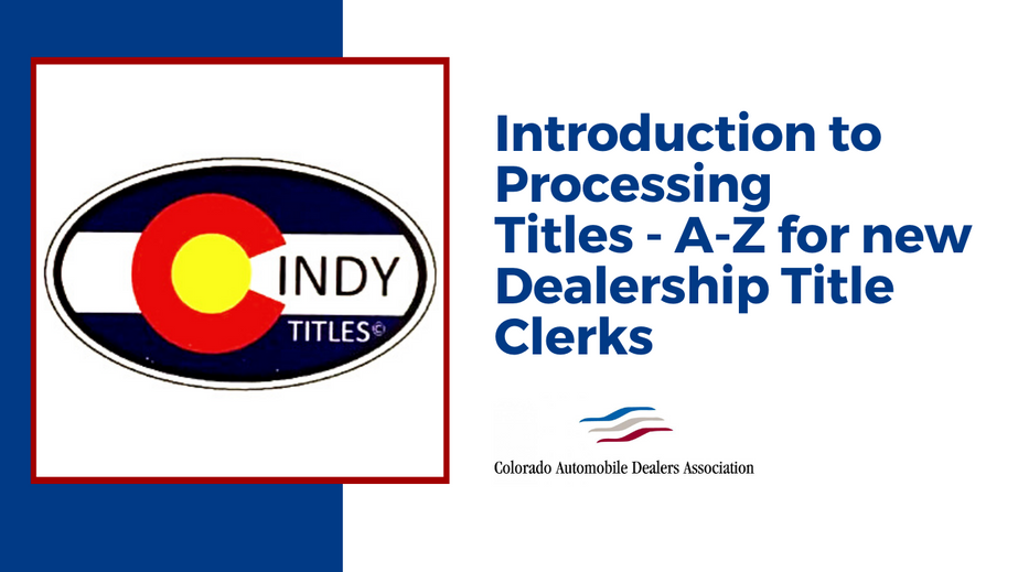 Introduction to Processing Titles: A-Z for new dealership Title Clerks