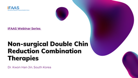 IFAAS Webinar - Non-surgical Double Chin Reduction with Absorbable Threads and Internal RF