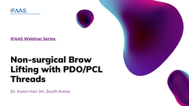 IFAAS Webinar Series: Non-surgical Brow Lifting with PDO/PCL Threads