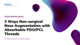 IFAAS Webinar - Non-surgical Nose Augmentation with Absorbable Threads