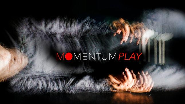 MOMENTUM PLAY