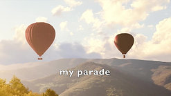 WALK IN MY PARADE