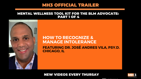 MH3 Official Trailer | How to Recognize & Manage Intolerance with Dr. José Andres Vila, Psy.D.