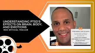 MH3 Official Promo | Understanding PTSD's Effects on Brain, Body, and Emotions with Dr. José Andres Vila, PSY.D.