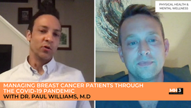 Managing Breast Cancer Patients Through the COVID-19 Pandemic with Dr. Paul Williams, M.D.