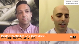 Pediatric Anxiety and Depression with Dr. Jon Youakim, M.D.