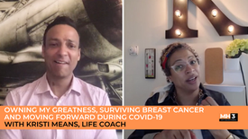 Owning My Greatness, Surviving Breast Cancer, and Moving Forward During COVID-19