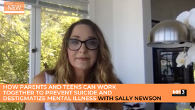 How Parents and Teens Can Work Together To Prevent Suicide and Destigmatize Mental Illness with Sally Newson