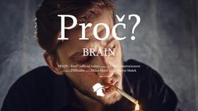 Brain - PROČ (Official music video)