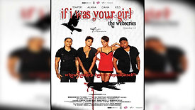 IF I WAS YOUR GIRL WEBSERIES EPISODES 1-3