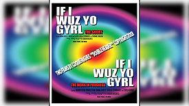 IF I WUZ YO GYRL DOUBLEHEADER 2001