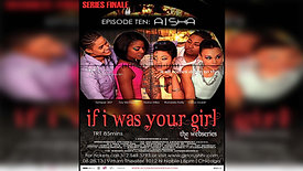 IF I WAS YOUR GIRL WEBSERIES EPISODE 10